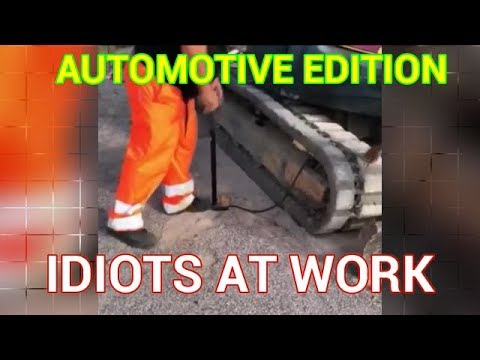 BEST OF IDIOTS AT WORK – AUTOMOTIVE EDITION!!!