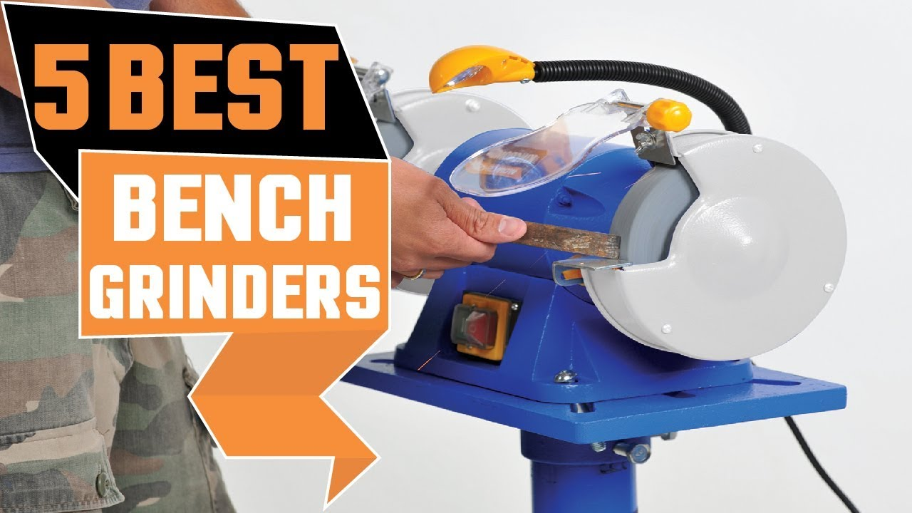 ✅  Top 5: Best Bench Grinder Reviews (2019) | What Is The Best Bench Grinder To Buy? (Buying Gide)