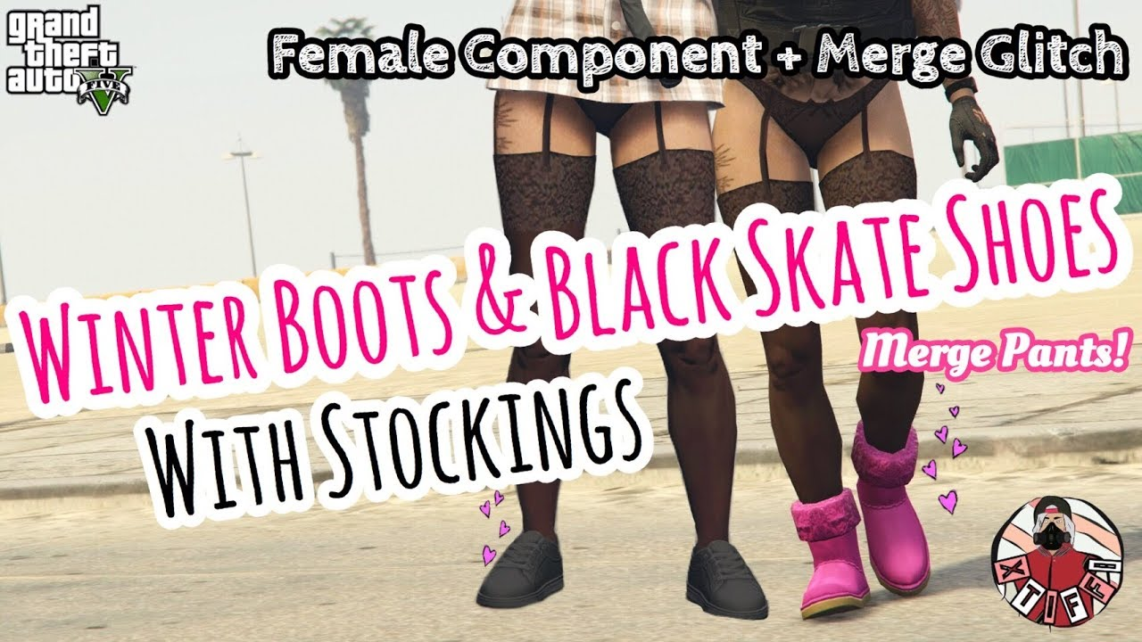 *PATCHED* GTA 5 | Female Merge: Winter Boots & Black Skate Shoes W/Stockings (Merge Pants!)