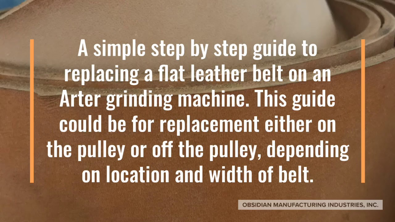 How To Change A Flat Leather Belt On An Arter Grinder