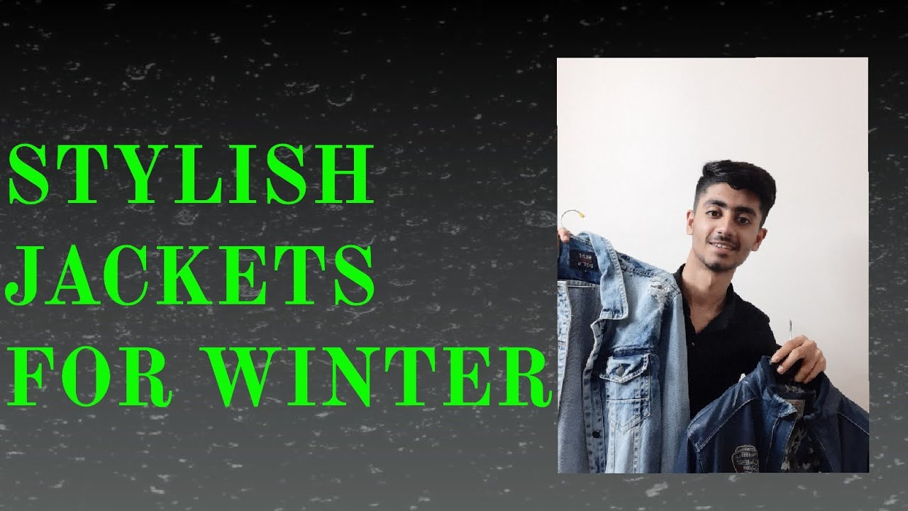 5 stylish jackets for winter 2020 mens| Ansh balani| jacket collection for men| mens fashion