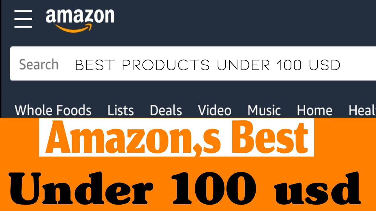 Best Amazon Products Under 100 USD